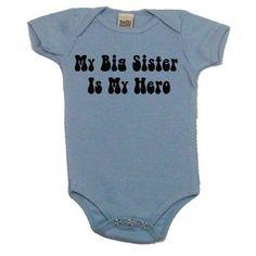 My Big Sister is My Hero Onesie -- for babies