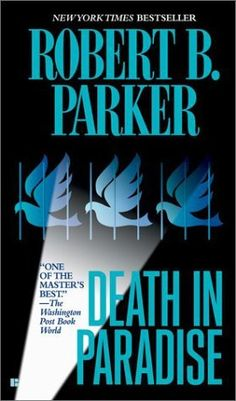 Death in Paradise (Jesse Stone Novels) by Robert B. Parker. $9.99. Reading level: Ages 18 and up. Series - Jesse Stone Novels. Author: Robert B. Parker. Publisher: Berkley (November 5, 2002)