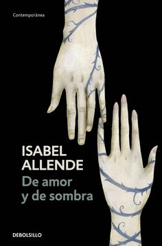De amor y de sombra : Spanish-language edition of Of Love and Shadows I Love Books, Good Books, Books To Read, Fiction Novels, Teaching Spanish, Spanish Language, Book Of Life, Bibliophile, Reading Lists