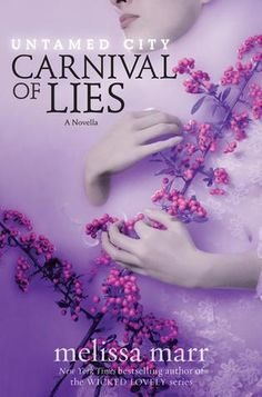 Carnival of Lies by Melissa Marr | Untamed City, #1.5 | Publisher: HarperCollins | Release Date: September 2, 2014 | www.melissa-marr.com | #YA #Paranormal #novella