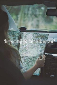 Nereye gittiğimizi bilmesek mesela?