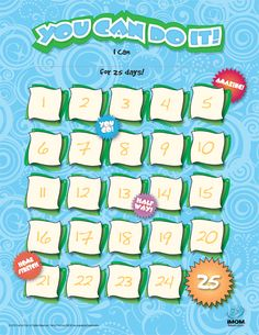 The 25 Day You Can Do It chart will help your children stay motivated and focused as they strive to reach a goal.