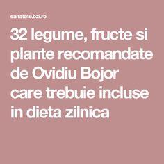 32 legume, fructe si plante recomandate de Ovidiu Bojor care trebuie incluse in dieta zilnica