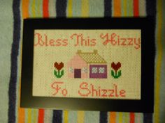 Bless This Hizzy Fo Shizzle!