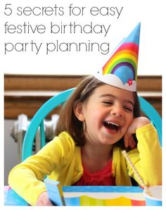5 Secrets For Easy Festive Birthday Party Planning