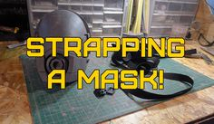 Strapping a Mask
