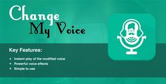 """Change My Voice . Change your voice and have fun listening to your modified voice! The """"Change My App"""" allows you to record your voice, apply effects from predefined voice effects & listen modified voice."""