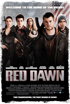 red dawn 2012. best movie ever. made me cry every tome i think about it i get chills. (ps there are some sexy men too ;)