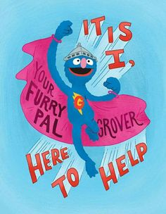 Mary Kate McDevitt - Sesame Street Posters: Grover -- It is I, your furry pal Grover, here to help 90s Childhood, Childhood Memories, Sesame Street Quotes, Sesame Street Muppets, Grover Sesame Street, Sesame Street Birthday, Kids Tv, Jim Henson, Rock Crafts