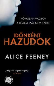 Alice Feeney - Időnként hazudok Sci Fi Fantasy, Alice, Books, Movies, Movie Posters, Libros, Films, Book, Film Poster