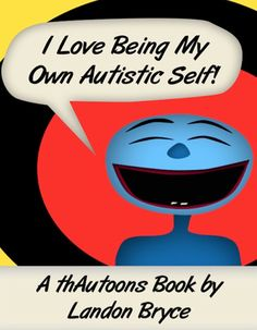 'I Love Being My Own Autistic Self': A Book Every Mom of an Autistic Child Should Read