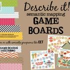 Make semantic mapping, describing and vocabulary building FUN with this packet of game boards!   These 15 game boards will provide plenty of practi...$$$