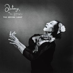 The Crying Light - Antony and the Johnsons