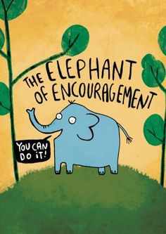 "Elephant Of Encouragement|Funny Good Luck Card| ""You Can Do It"", says The Elephant Of Encouragement. A sweet, supportive good luck card. Perfect for anyone starting a new job, has exams or a driving test."