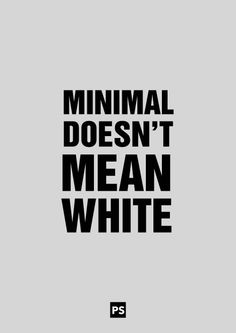 minimal doesn't mean white.
