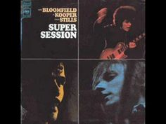 Season of the Witch - Mike Bloomfield, Al Kooper, Steve Stills--This album is super fine!