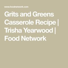 Get Grits and Greens Casserole Recipe from Food Network Grits And Greens, Turnip Greens, Grits Casserole, Casserole Recipes, Food Network Recipes, Cooking Recipes, What's Cooking, Trish Yearwood Recipes, Food Network Trisha Yearwood