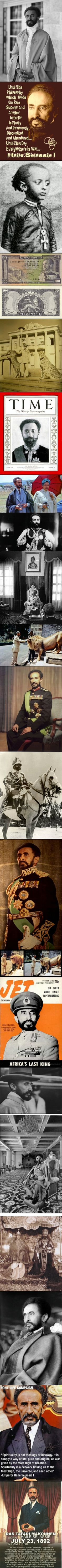 Haile Selassie (23 July 1892 – 27 August 1975), born Tafari Makonnen Woldemikael, was Ethiopia's regent from 1916 to 1930 and Emperor of Ethiopia from 1930 to 1974. He was the heir to a dynasty that traced its origins by tradition from King Solomon and Queen Makeda, Empress of Axum, known in the Abrahamic tradition as the Queen of Sheba. Haile Selassie is a defining figure in both Ethiopian and African history. via @iron_light