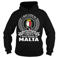I May Live In Australia But I Was Made In Malta