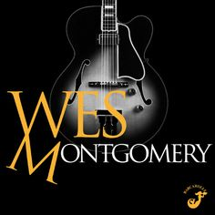 Wes Montgomery : Lincroyable guitare de Wes Montgomery