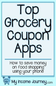 Top grocery coupon apps. Learn how to save money food shopping by using your phone or computer. Become a deliberate shopper and save money!