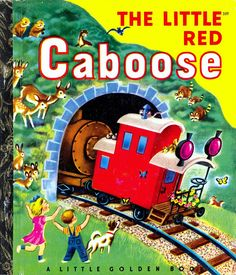 Little Golden Book 359 The Little Red Caboose. Poor little thing, he always came last.