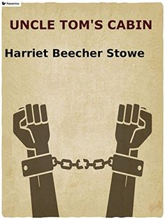 Uncle Tom's Cabin by Harriet Beecher Stowe https://www.amazon.com/dp/B01J2OM3F4/ref=cm_sw_r_pi_dp_skWLxbWJDGV8J