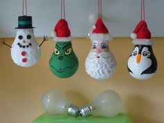 Ideas: Handmade Light Bulb Christmas Ornaments.  Don't throw those old bulbs away! Snowman, Grinch, Santa, and Penguin. CLA