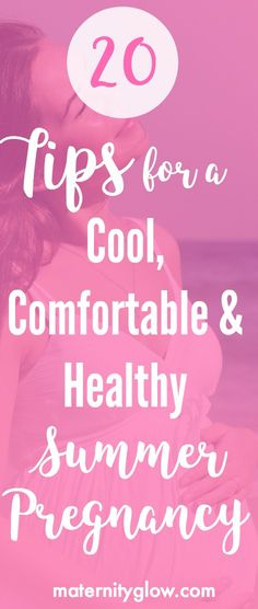 Being pregnancy during the summer can be hot & uncomfortable, but it doesn't have to be! Check out our top 20 tips for staying cool, comfortable and healthy during your summer pregnancy!