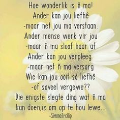 Hoe wonderlik is n ma? Mom Quotes, Family Quotes, Qoutes, Mom Birthday Quotes, Afrikaanse Quotes, Special Words, Videos Funny, Friendship Quotes, Beautiful Words