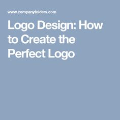 Logo Design: How to Create the Perfect Logo