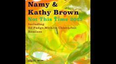 Namy & Kathy Brown - Not This Time (Michele Chiavarini Remix)