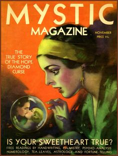 November 1930 - Mystic Magazine Would love to get my hands on one of these old magazines. Relationship Astrology, Hope Diamond, Fortune Telling Cards, All Souls, Alternate History, Palmistry, Pulp Fiction, Free Reading, The Magicians