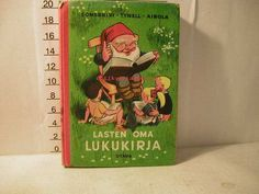 Lasten oma lukukirja, Somerkivi Urho, Tynell Hellin, Airola Inkeri kuvitus usko laukkanen, Otava, 1969 Childhood Toys, Childhood Memories, All Kinds Of Everything, The Old Days, Old Books, Some Times, Long Time Ago, Good Ol, Old Pictures