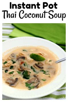 Instant Pot Thai Coconut Soup–sometimes this soup is called Tom Kha Gai or coconut galangal soup when you order it at a Thai restaurant. Don't be scared off by the name. This is a super easy version that even a beginner cook can handle. It has the most amazing broth ever. Coconut milk, thai curry paste, lime juice and lemongrass all combine to make a soup that is surprisingly life changing. #instantpot #instapot