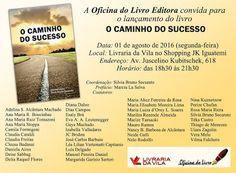 """01/08 ♥ Lançamento do Livro """"O Caminho do Sucesso""""   http://paulabarrozo.blogspot.com.br/2016/07/0108-lancamento-do-livro-o-caminho-do.html"""