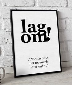 Lagom - Just right.