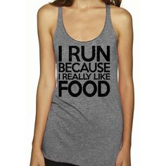 I Run Because I Really Like Food. Light Tri-Blend Racerback Tank Top. Running Tank. Fitness Tank. by giftedshirts on Etsy https://www.etsy.com/listing/234675271/i-run-because-i-really-like-food-light