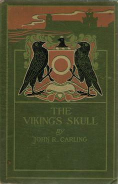 Carling, John R--Viking's Skull--Little Brown, 1904