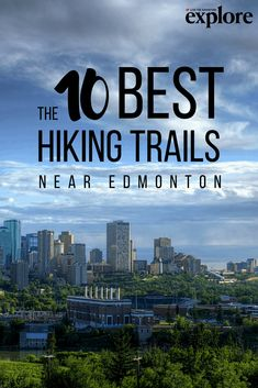 The 10 Best Hiking Trails Near Edmonton - Explore Magazine Hiking Spots, Camping And Hiking, Hiking Trails, Backpacking, Nature Adventure, Adventure Travel, Places To Travel, Places To See, Alberta Travel