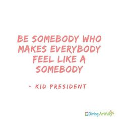 Perfect quote to start the week. Need some ideas?? Check out our guide to 5 Kid-Friendly Acts of Kindness by clicking on the link in our profile. #givingartfullykids