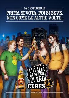 "Ceres campaign in Italy during election. ""First you vote, after you drink"""