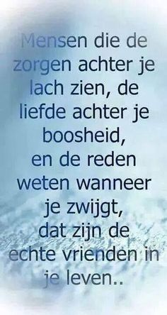 That are true friends. Best Quotes, Love Quotes, Funny Quotes, Inspirational Quotes, The Words, Cool Words, Words Quotes, Sayings, Dutch Quotes