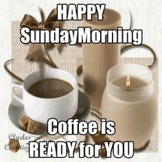 Happy Sunday Morning Coffee is ready for you
