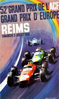 Europe Grand Prix Reims Formula One 1966 - original vintage Formula 1 auto racing poster by Michel Beligond for the 52nd ACF Grand Prix European Grand Prix Reims on Sunday 3 July 1966 52 Grand Prix De L'ACF Grand Prix D'Europe Reims Dimanche 3 Juillet 1966 listed on AntikBar.co.uk Grand Prix, Winter Olympic Games, Reims, Horse Racing, Auto Racing, Europe, Car Posters, Racing Motorcycles, Show Jumping