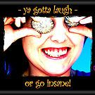 Ya gotta laugh! by Donna Keevers Driver