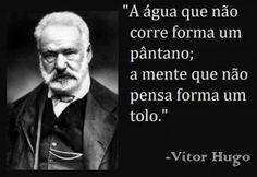 A água que não corre forma um pântano; a mente que não pensa forma um tolo.