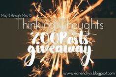 Thinking Thoughts: 700 Posts Strong | Giveaway