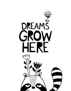 Nursery print Dreams grow here. Explore our collection of inspiring nursery wall art quotes and monochrome posters for kids room décor. Room Posters, Quote Posters, Quote Prints, Wall Art Prints, Poster Prints, Nursery Quotes, Wall Art Quotes, Wall Art Sets, Art Wall Kids
