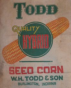 Vintage Todd Quality Hybrid Seed Corn Sack Burlington Indiana IN Bright Vintage Farm, Vintage Signs, Farm Signs, Advertising Signs, Livestock, Farmers, Tractors, Indiana, Seeds